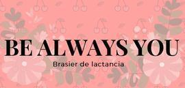Brasier de Lactancia - Be Always You